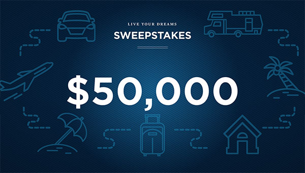 $50,000 Live Your Dream Sweepstakes