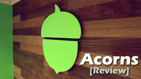 Acorns Review: Rounding Up Change + Investing It = Acorns