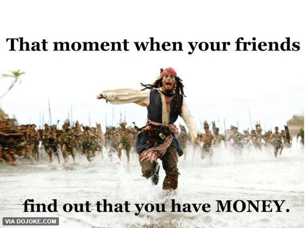 friends find out you have money