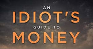 idiots guide to money