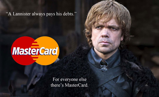 A Lannister always pays his debts - everything else, Mastercard