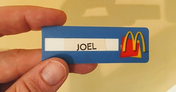 Joel's name tag from McDonald's