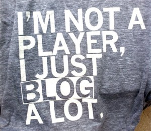 I'm not a player I just blog a lot