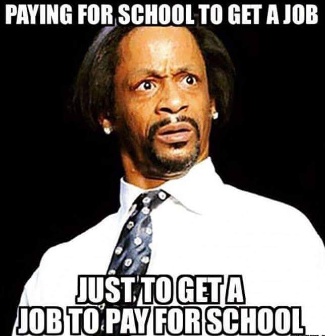 paying for school get job meme