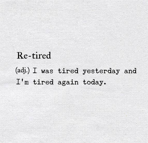 re-tired