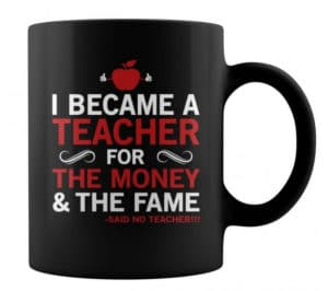 teacher money fame mug