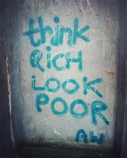 think rich look poor
