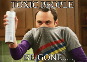 toxic people be gone