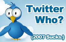 Twitter Who? 2007