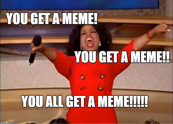 you get a meme - oprah