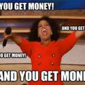 you get money meme oprah