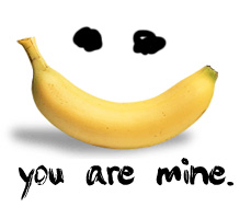 you are mine - banana